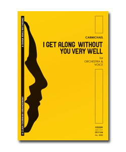 I GET ALONG WITHOUT YOU (ORCH+VOX)