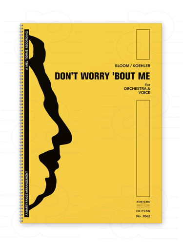 DON'T WORRY 'BOUT ME (Vox+Orch)
